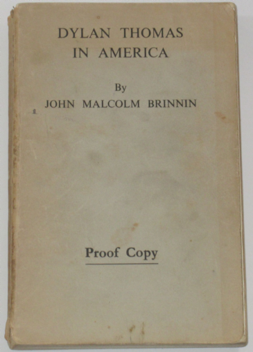 Dylan Thomas in America, by John Malcolm Brinnin - PROOF COPY
